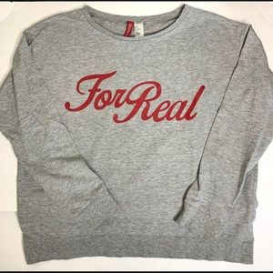 """""""For Real"""" Divided/H&M womens graphic sweatshirt"""